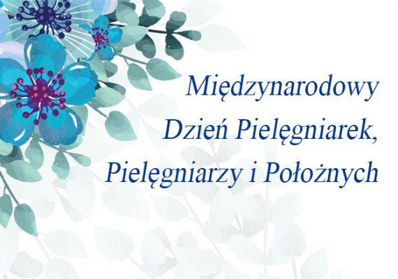 Życzenia z okazji Międzynarodowego Dnia Pielęgniarek, Pielęgniarzy i Położnych